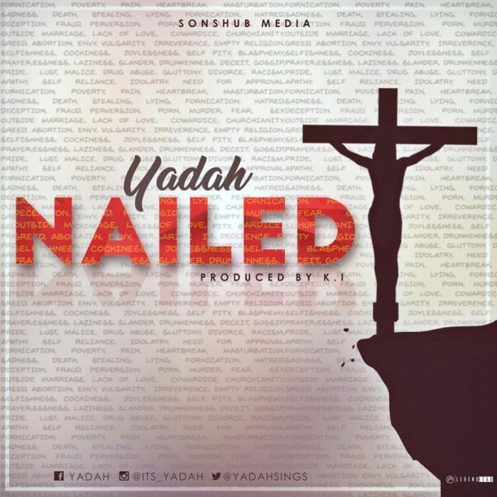 Download Yadah – Nailed (Mp3, Lyrics, Video)