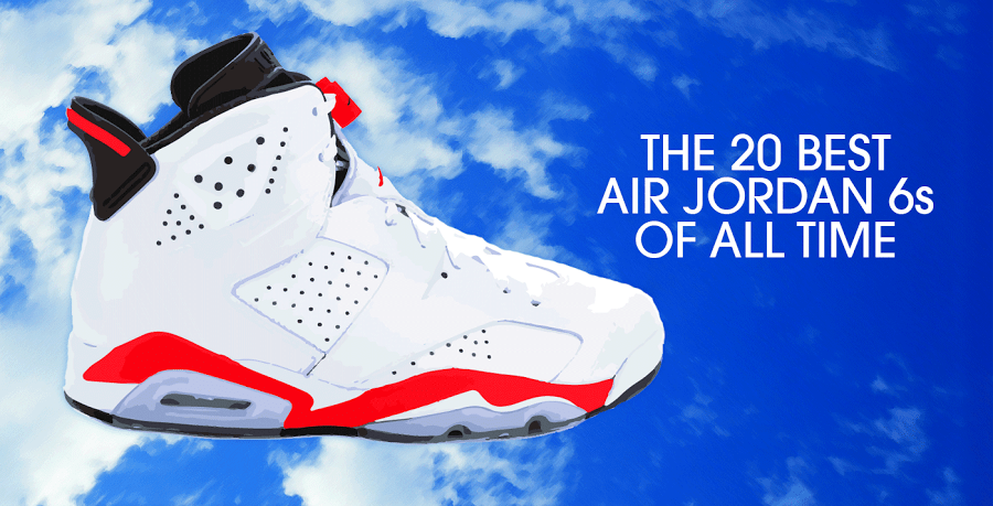 The 20 Best Air Jordan 6s of All Time  5dacf172a
