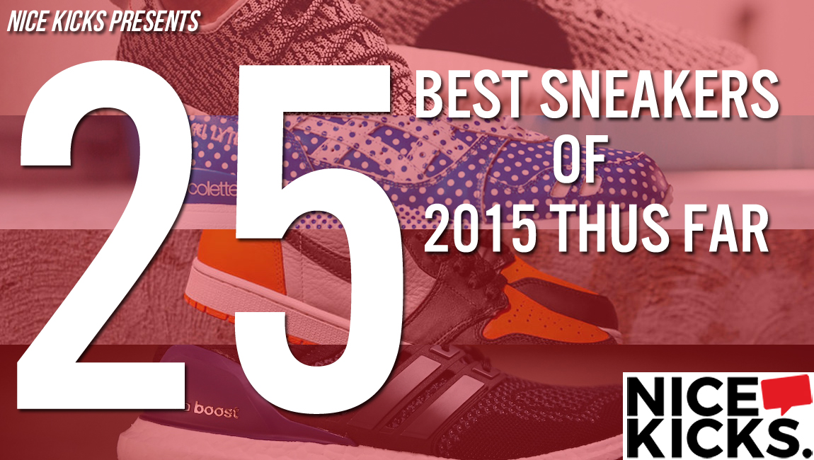 quality design bda8c 0209e The 25 Best Sneakers of 2015 Thus Far