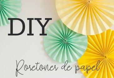 DIY cómo hacer rosetones de papel para decorar fiestas