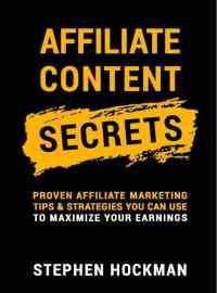 affiliate content secrets stephen hockman