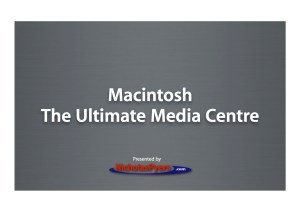 Macintosh - The Ultimate Media Centre