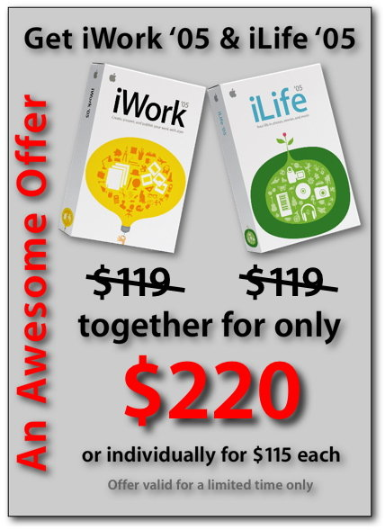 Get iWork '05 & iLife '05 together for only AUD$220 For a limited time only