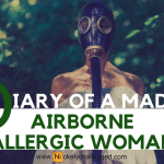 Diary of a Mad Airborne Allergic Woman