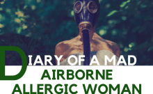 Diary of a Mad Airborne Allergic Woman #allergy #foodallergy #airborneallergy #smokingallergy #fragranceallergy #fragrancesensitivity #MCS #multiplechemicalsensitivity #peanutallergy