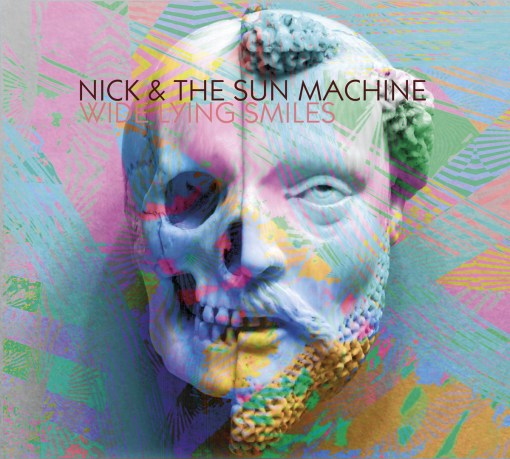 Wide Lying Smiles by Nick and The Sun Machine