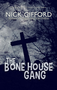 The Bone House Gang by Nick Gifford