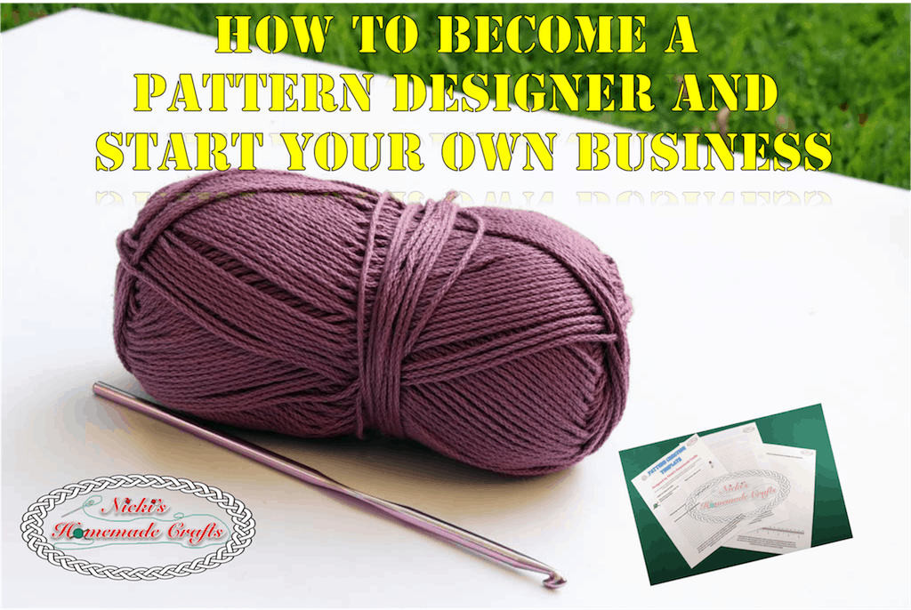 Step By Step Guide To Become A Pattern Designer Crochet And