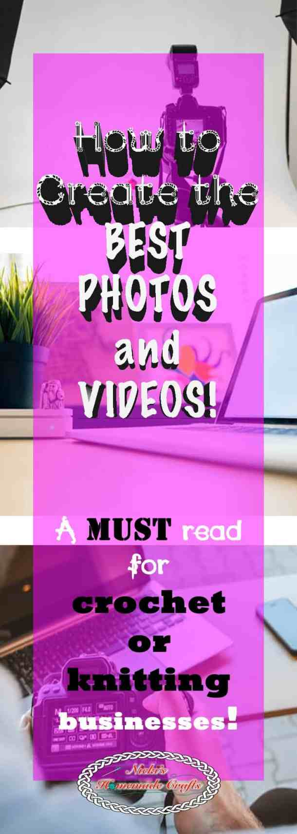 How to create the Best Photos and Videos for Crochet and Knitting Business - A Must Read - Nicki's Homemade Crafts