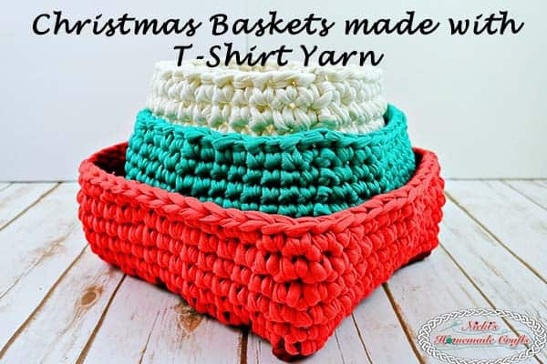 Christmas Baskets made with T-Shirt Yarn – Free Crochet Pattern