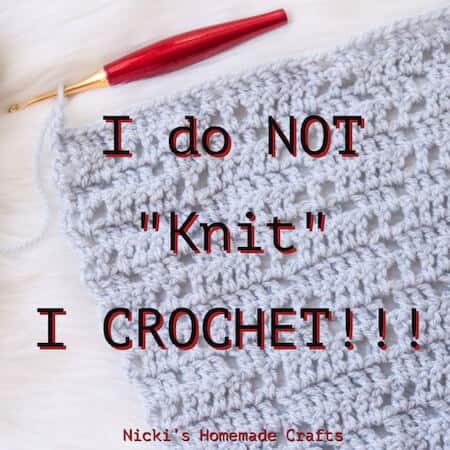 Crochet Meme - I do not knit, I crochet