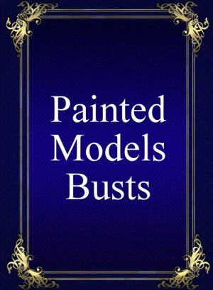 Painted/Models/Busts
