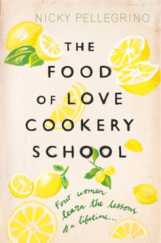 The Food of Love Cookery School, novel by Nicky Pellegrino