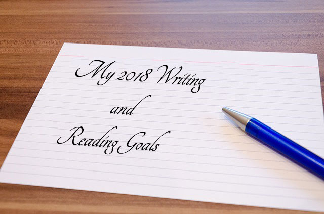 My 2018 Writing and Reading Goals