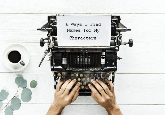 6 Ways I Find Names for My Characters
