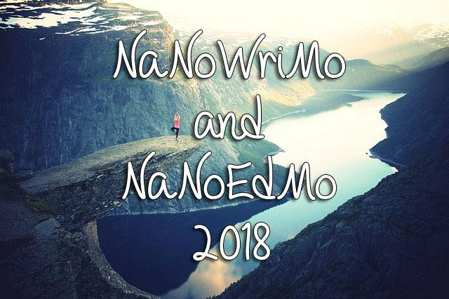 NaNoWriMo and NaNoEdMo 2018