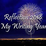 Reflection 2018 - My Writing Year