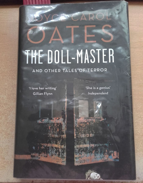 Female Horror Authors – Joyce Carol Oates - The Doll-Master and Other Tales of Terror