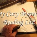 My Cozy Mystery Reading List