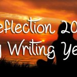 Reflection 2019 - My Writing Year