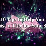 10 Tips to Help You Choose a Title for Your Story