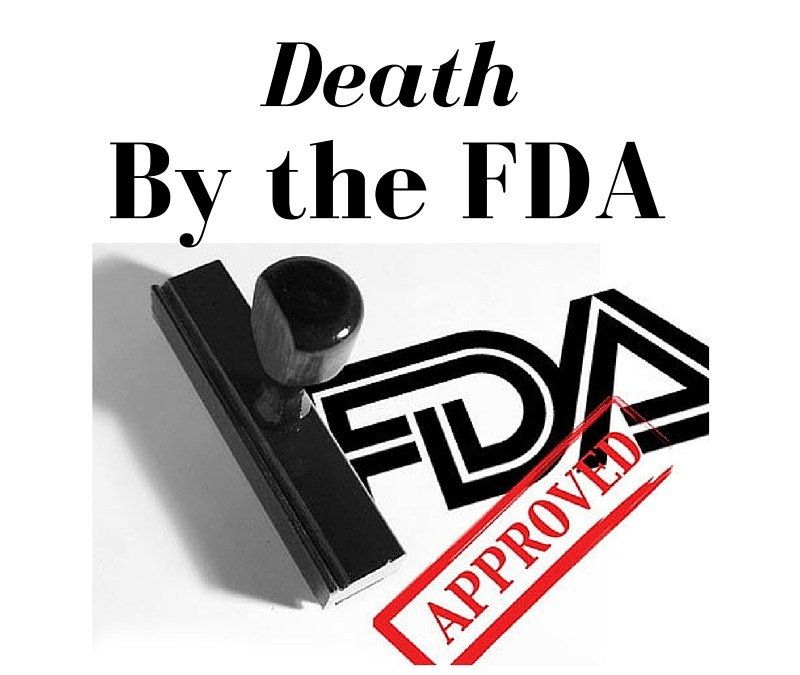 The FDA is Killing Us With Its' Seal of Approval