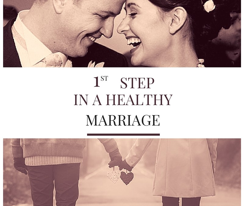 1st Step in a Healthy Marriage