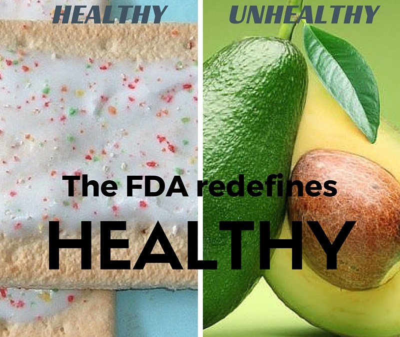 "Pop Tarts Better than Avocados? FDA to Redefine ""Healthy"""