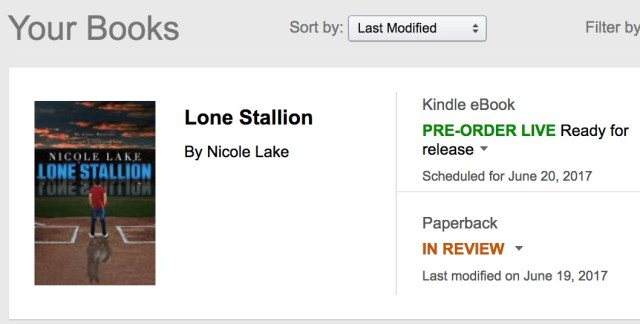 """Nicole's KDP bookshelf showing Lone Stallion as """"Pre-order Live - ready for release"""" for Kindle, and """"In Review"""" for paperback"""