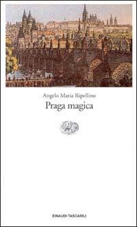 Praga magica, di Angelo Maria Ripellino