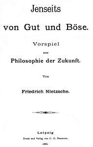 Nietzsche, Al di là del bene e del male. Preludio di una filosofia dell'avvenire. (Jenseits von Gut und Böse. Vorspiel einer Philosophie der Zukunft)