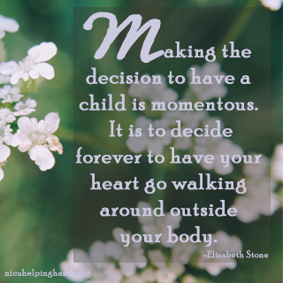 Making the decision to have a child is momentous.