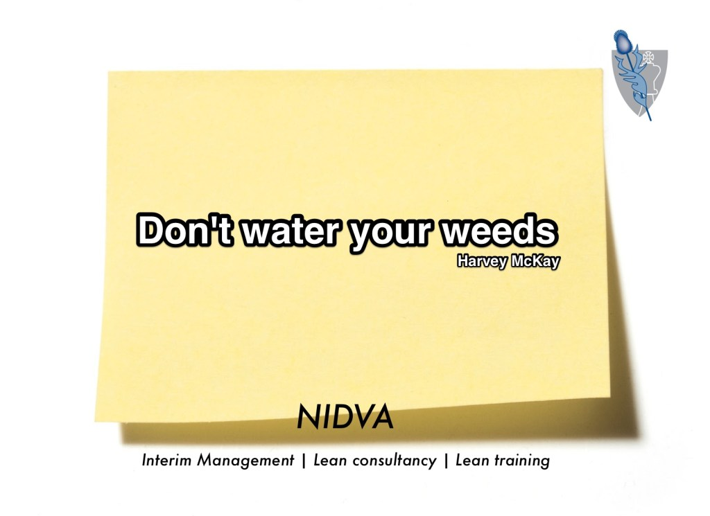 Don't water your weeds