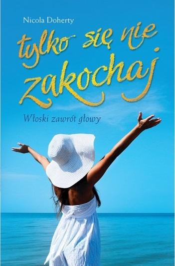 tylko się nie zakochaj, ksiązki o Sycylii, sycylia w literaturze, sycylia literatura, sycylia książka, książki o sycylii, książka na urlop, książka na wakacje, co przeczytać na wakacjach, jaka książkę zabrać na wakacje, wakacje z książką, podróż literacka, książki z sycylią w tle, sycylijska powieść, opowieść o sycylii