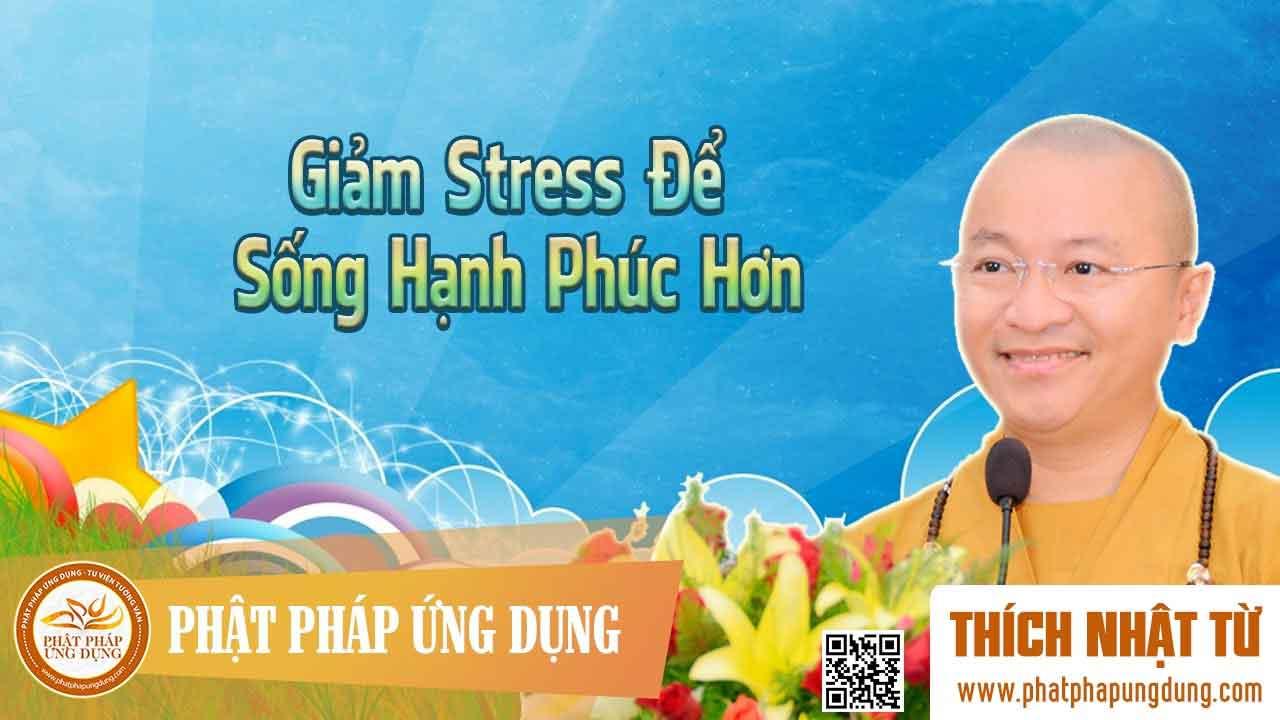 Hình đại diện https://i0.wp.com/www.niemphat.vn/wp-content/uploads/2016/12/giam-stress-de-song-hanh-phuc-ho.jpg