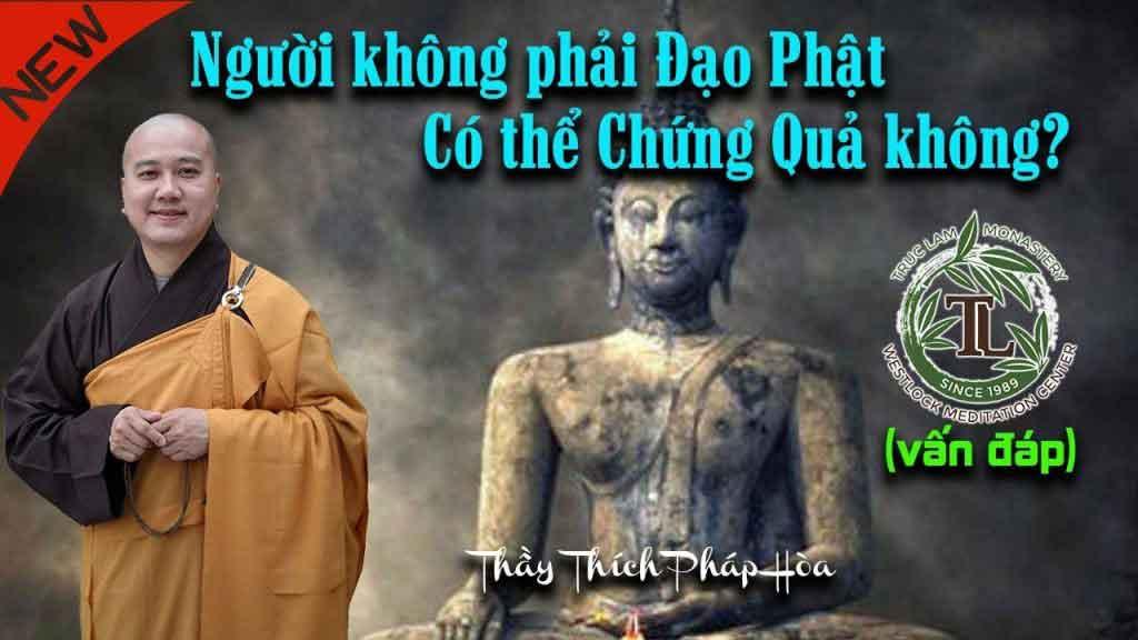 Hình đại diện Người không phải Đạo Phật có thể chứng quả không?