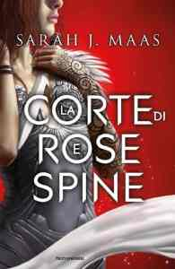 La corte di rose e spine. A Court of Thorns And Roses #1