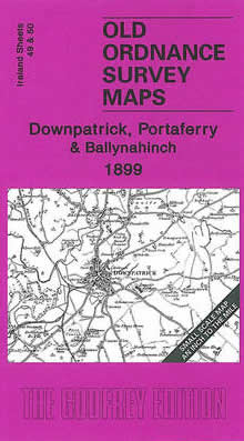Downpatrick, Portaferry & Ballynahinch 1899