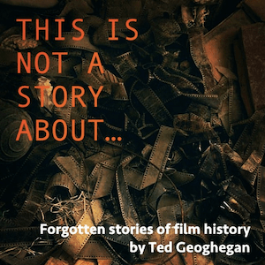 [News] Ted Geoghegan Dives Into History of Cinema with THIS IS NOT A STORY ABOUT...