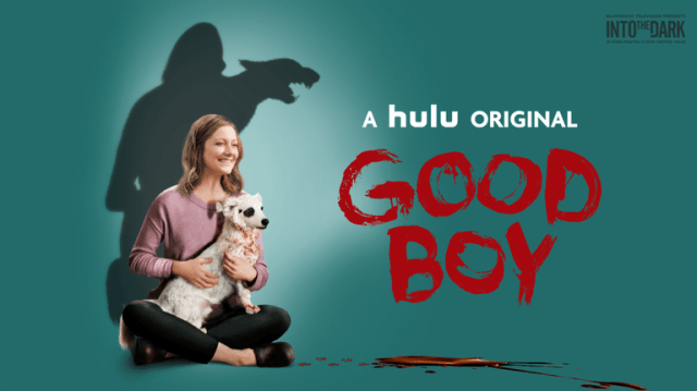 [Movie Review] INTO THE DARK: GOOD BOY