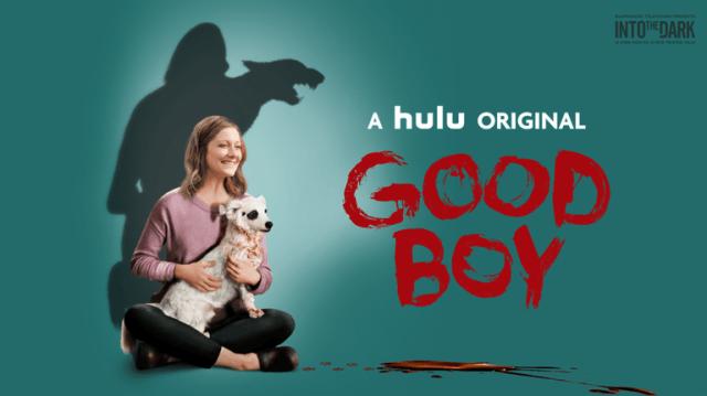 [Movie Review] INTO THE DARK: GOOD BOY