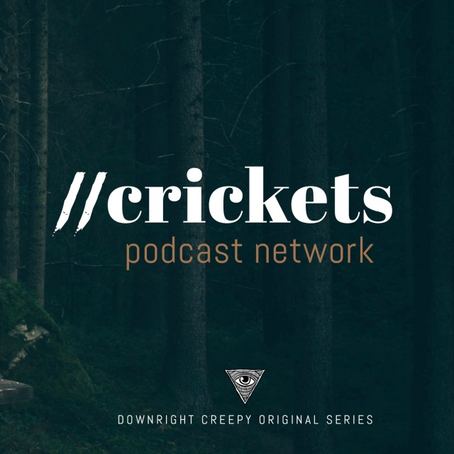 [News] Downright Creepy Launches Crickets Podcast Network