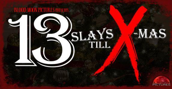 [News] 13 SLAYS TILL X-MAS Official Trailer Drops!