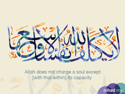 Allah does not charge a soul except [with that within] its capacity