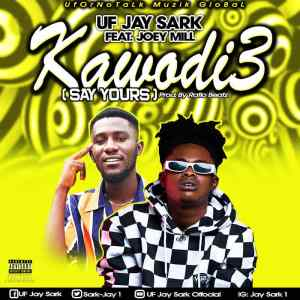 Jay Sark - Kawodi3 (Say Yours) Ft Joey Mill (Prod By Ration Beatz)