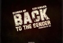Photo of Quamina Mp – Back To The Sender ft Kofi Kinaata