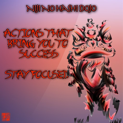 Ninja-Secret-Principles1Stay focused