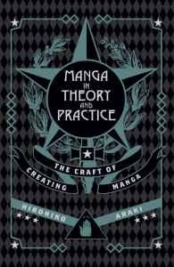 Manga in Theory and Practice: the Craft of Creating Manga by Hirohiko Araki