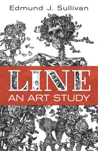 Thoughts on Line: Edmund Sullivan's Line: An Art Study