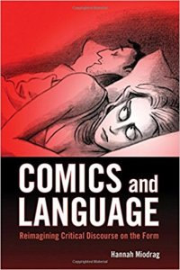 Comics and Language: Reimagining Critical Discourse on the Form by Hannah Miodrag